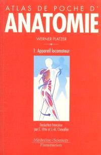 Atlas de poche d'anatomie. Volume 1, Appareil locomoteur