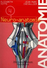 Anatomie. Volume 4, Neuro-anatomie