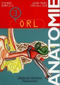 Anatomie. Volume 3, ORL
