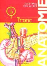 Anatomie. Volume 1, Tronc