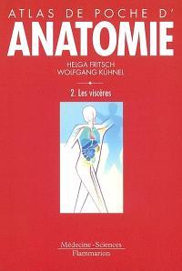 Atlas de poche d'anatomie. Volume 2, Les viscères
