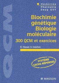 Biochimie génétique, biologie moléculaire : 300 QCM et exercices : médecine, pharmacie, Deug SVT