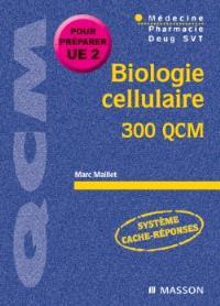 Biologie cellulaire : 300 QCM