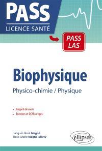 Biophysique : physico-chimie, physique, PCEM 1-PCM 2 : rappels de cours, exercices corrigés, QCM avec réponses