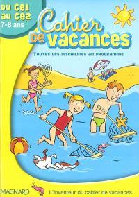 Cahier de vacances du CE1 au CE2, 7-8 ans : toutes les disciplines au programme