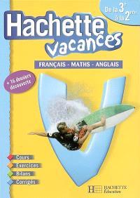 Hachette vacances, de la 3e à la 2e : français, maths, anglais
