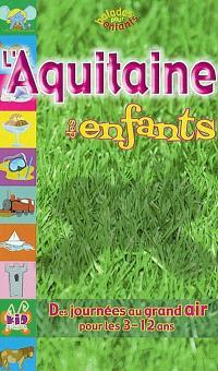 L'Aquitaine des enfants : des journées au garnd air pour les 3-12 ans