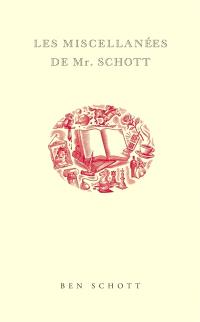 Les miscellanées de Mr. Schott