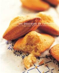 Les douceurs de l'enfance : 80 recettes de gâteaux, desserts et gourmandises