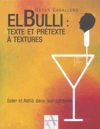 elBulli, texte et prétexte à textures : Soler et Adria dans leur contexte