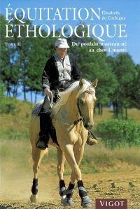 Equitation éthologique. Volume 2, Du poulain nouveau-né au cheval monté : débourrage + 20 exercices à cheval