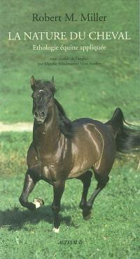 La nature du cheval : éthologie équine appliquée