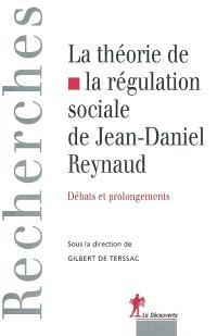 La théorie de la régulation sociale de Jean-Daniel Reynaud : débats et prolongements