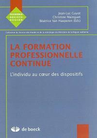 La formation professionnelle continue. Volume 2003, L'individu au coeur des dispositifs