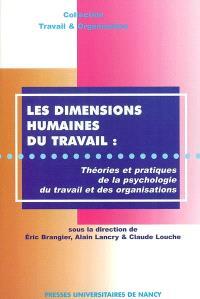 Les dimensions humaines du travail : théories et pratiques de la psychologie du travail et des organisations