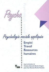 Psychologie sociale appliquée. Volume 4, Emploi, travail et ressources humaines