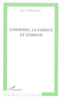 L'individu, la famille et l'emploi : esquisse d'une lecture sociologique de la relation d'attachement