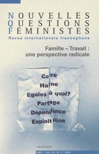 Nouvelles questions féministes. n° 3 (2004), Famille-travail : une perspective radicale