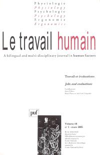 Travail humain (Le). n° 1 (2005), Travail et évaluations = Jobs and evaluations