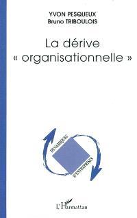 La dérive organisationnelle