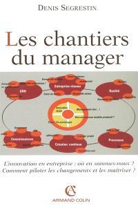 Les chantiers du manager : l'innovation en entreprise, où en sommes-nous ? Comment piloter les changements et les maîtriser ?