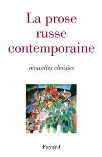La prose russe contemporaine : nouvelles choisies