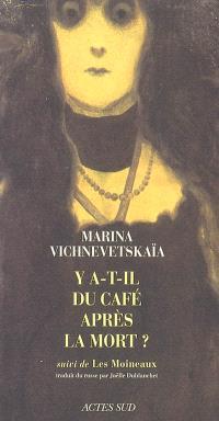 Y a-t-il du café après la mort ?; Suivi de Les moineaux
