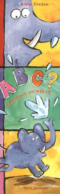 A B C ? : animaux animés