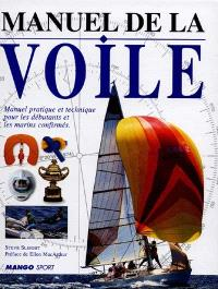 Manuel de la voile : manuel pratique et technique pour les débutants et les marins confirmés