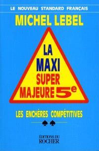 Maxi super majeure cinquième : les enchères compétitives