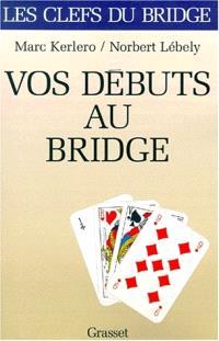 Vos débuts au bridge