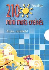 210 mini mots croisés : mini jeux..., maxi détente