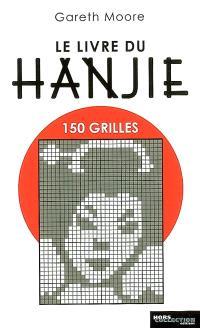 Le livre du hanjie : 150 grilles