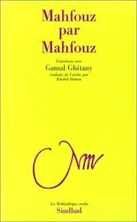 Mahfouz par Mahfouz : entretiens avec Gamal Ghitany