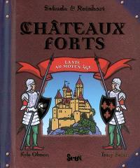 Châteaux forts : la vie au Moyen Age