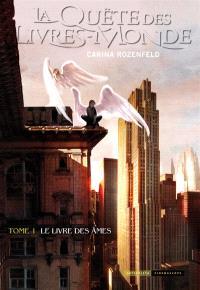 La quête des Livres-Monde. Volume 1, Le livre des âmes