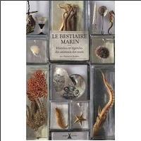 Le bestiaire marin : histoires et légendes des animaux des mers et des océans