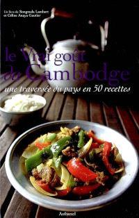 Le vrai goût du Cambodge : une traversée du pays en 50 recettes