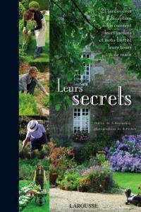 Leurs secrets : 23 jardinières d'exception nous ouvrent leurs jardins et nous livrent leurs tours de main