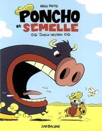 Poncho et Semelle. Volume 1, Joyeux western