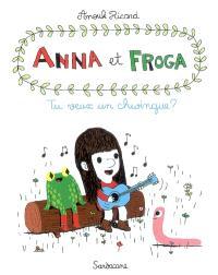 Anna et Froga. Volume 1, Tu veux un chwingue ?