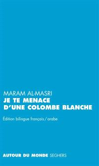 Je te menace d'une colombe blanche