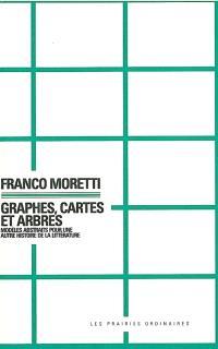 Graphes, cartes et arbres : modèles abstraits pour une autre histoire de la littérature