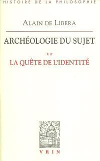 Archéologie du sujet. Volume 2, La quête de l'identité