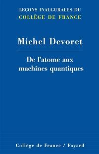 De l'atome aux machines quantiques