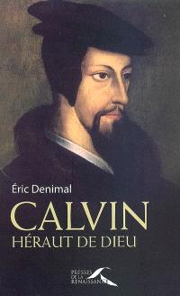 Calvin : héraut de Dieu