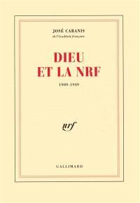 Dieu et la NRF : 1909-1949