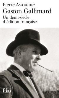 Gaston Gallimard : un demi-siècle d'édition française