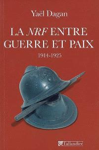 La Nouvelle Revue Française entre guerre et paix : 1914-1925