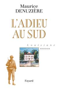 Louisiane. Volume 5, L'adieu au Sud